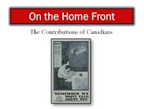 Canada and World War One - Life on the Home Front Powerpoi