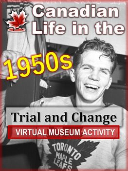 """Canadian History Virtual Museum - """"Livin' Life in the 50s!"""" - Active and Fun!"""