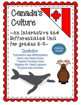 Canada's Culture Interactive, Differentiated, and Guided Notes Unit Plan