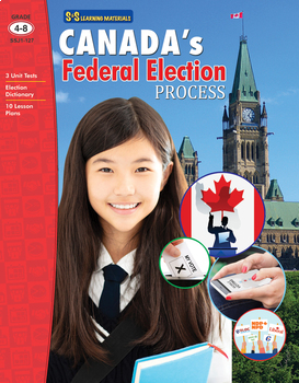 Canada's Federal Election Process Grades 4-8 Just Released!