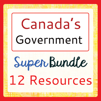 Canada's Government SUPER BUNDLE of 11 Resources