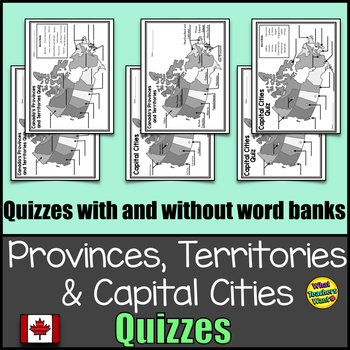 Canada's Provinces, Territories and Capital Cities Map Quizzes