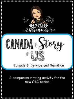 Canada the Story of Us: Episode 6 Service and Sacrifice viewing activity