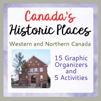 Canadian History and Geography 15 Graphic Organizers, 5 Activities: Set 2