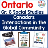 Ontario Grade 6 Social Studies:  Canada's Interactions in the Global Community