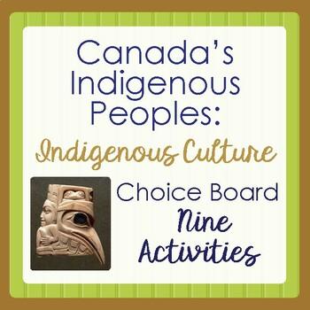 Canada's Native Peoples: Aboriginal Culture Choice Board - 9 Activities