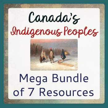 Canada's Native Peoples: Mega Bundle of 7 Resources!