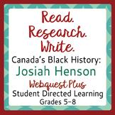 Canadian Black History JOSIAH HENSON Reading, Researching, Writing