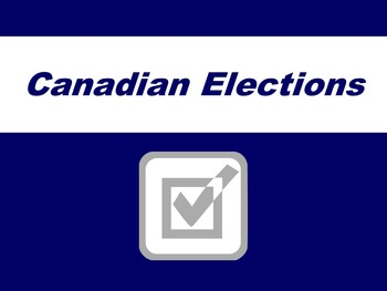 Canadian Elections Powerpoint:  A Clear and Well-Designed