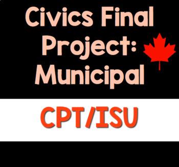 Canadian Civics: Final Project (MUNICIPAL ONLY)