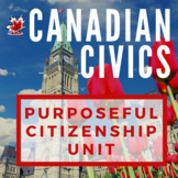 Canadian Civics Unit: Purposeful Citizenship - Printable a