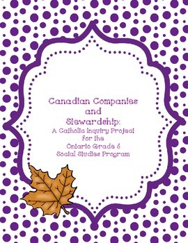 Canadian Companies and Stewardship: A Grade 6 Social Studies Project (Catholic)
