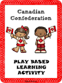 Canadian Confederation Play-based Learning Activity