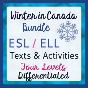 Canadian ESL ELD BUNDLE Winter in Canada 4 Resources