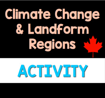 Canadian Geographic Regions: Climate Change Impact (Print & Go!)