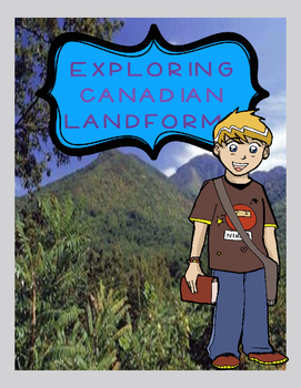 Canadian Geography: Junior High and High School - Exploring Canadian Landforms