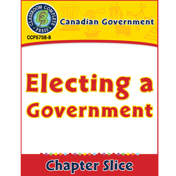 Canadian Government: Electing a Government Gr. 5-8