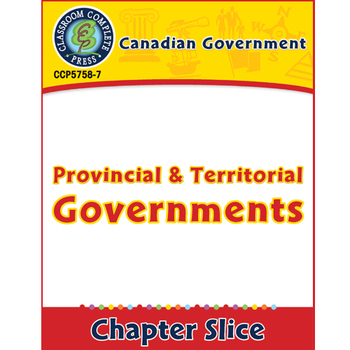 Canadian Government: Provincial & Territorial Governments Gr. 5-8