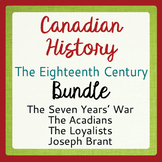 Canadian History - 18th Century History BUNDLE 4 Resources