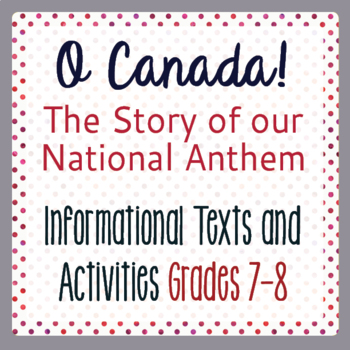 Canadian History - O Canada Our National Anthem: Texts, Activities Gr 7-8