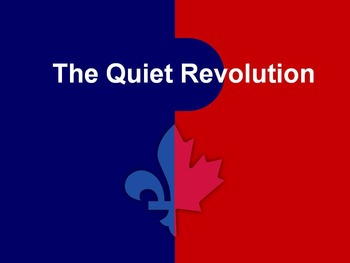 Quiet Revolution and Canada: An Informative Overview Powerpoint