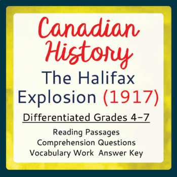 Canadian History: The Halifax Explosion of 1917 Differentiated Texts, Activities