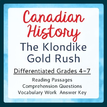 Canadian History - The Klondike Gold Rush Differentiated Texts with Activities