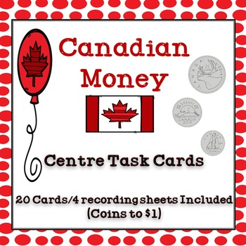 Canadian Money Task Cards {20 cards/4 recording sheets included}