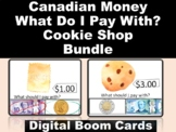 Canadian Money- What Do I Pay With? Boom Card Bundle Cookie Shop