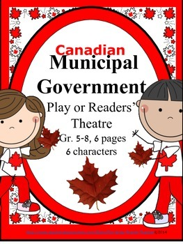 Canadian Municipal Government Play or Readers' Theatre