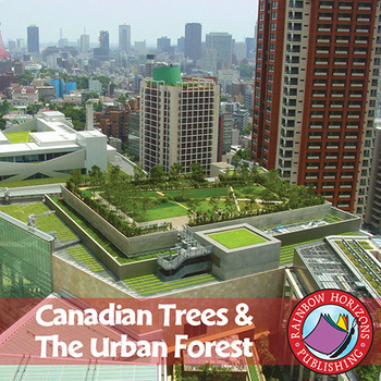 Canadian Trees & The Urban Forest Gr. 4-6