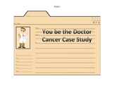 Cancer Case Study- You be the Doctor!