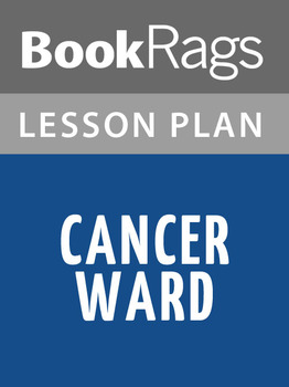Cancer Ward Lesson Plans