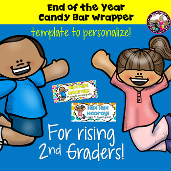 Candy Bar Wrapper-End of the Year-Rising 2nd Graders!