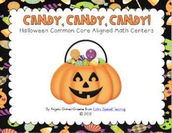 Candy, Candy, Candy - Common Core Aligned Math Centers