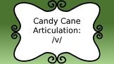 Candy Cane articulation: /v/