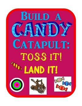 Candy Catapult Engineering Science Challenge STEM