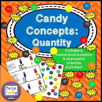 Candy Concepts: Quantity (Lesson, Receptive & Expressive Practice)