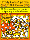 Candy Corn Activities: Candy Corn Alphabet Roll & Cover Halloween Activity - B/W