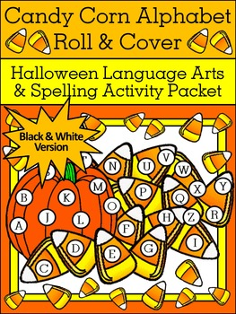 Candy Corn Activities: Candy Corn Alphabet Roll & Cover Halloween Activity - B/W