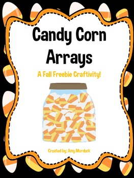 Candy Corn Arrays Craftivity (A Fall Freebie)