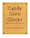 Candy Corn Clocks: Telling Time to the Hour and Half Hour