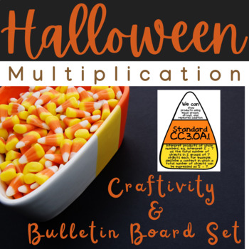Candy Corn Multiplication (3.OA.1) Craftivity & Bulletin B