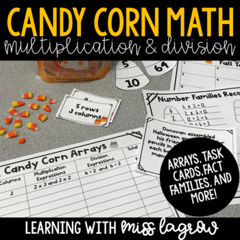 Candy Corn Multiplication and Division - Facts, Arrays, & Task Card Centers