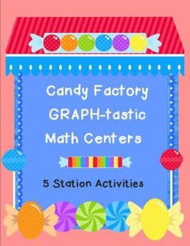 Candy Factory GRAPH-tastic Math Centers