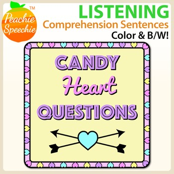 Candy Heart Questions - Listening Comprehension Sentences
