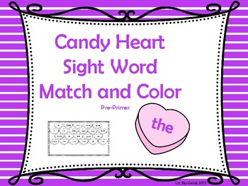 Valentine Candy Heart Sight Word Match and Color