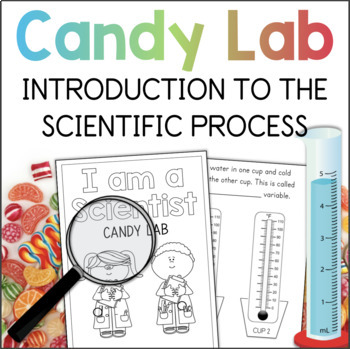Candy Lab Introduction to the Scientific Process and What Scientists Do
