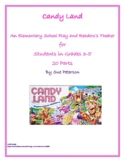 "An Elementary School Play and Readers' Theater ""Candy Land"""