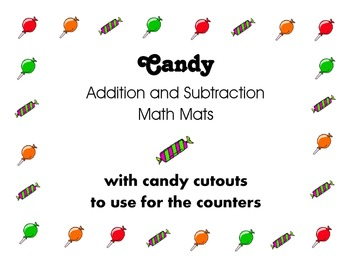 Candy Math Mats for Addition and Subtraction